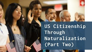 How To Become A U.S. Citizen (Part Two)