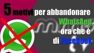5 Motivi Per Abbandonare WhatsApp Ora Che è Di Facebook
