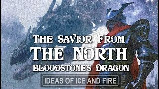 ASOIAF Theories: Savior from the north | Bloodstone's Dragon
