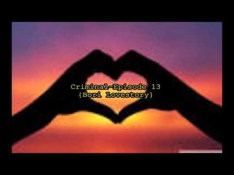 Criminal-Episode 13 {Bori lovestory}