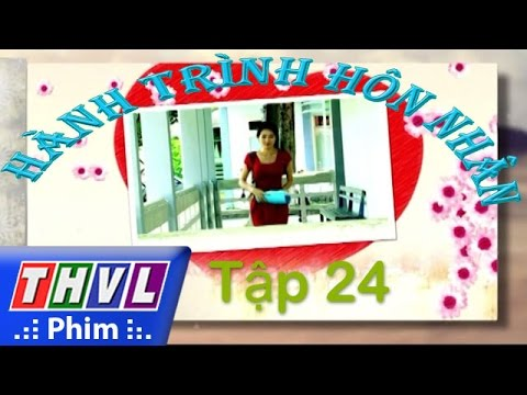 THVL | Hành trình hôn nhân - Tập 24