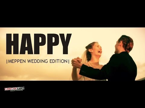 HAPPY | Meppen Wedding Edition | Pharrell Williams