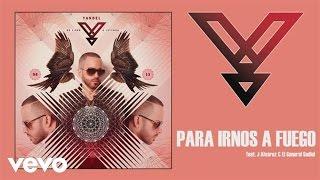 Yandel  ft. J Alvarez, El General Gadiel - Para Irnos (A Fuego)