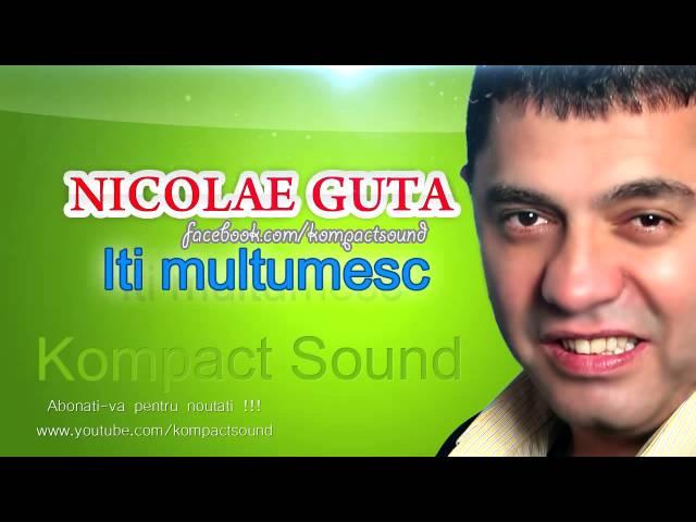 Nicolae Guta - Iti multumesc (Manele de Colectie)
