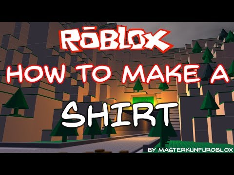 roblox how to make a shirt 2012 2015 youtube