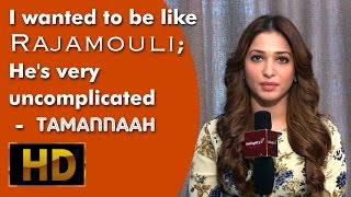 Tamannaah Says I wanted to be like Rajamouli