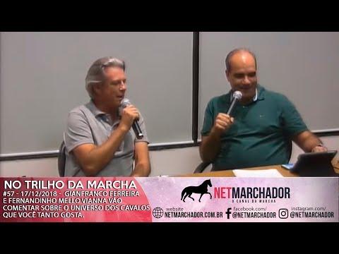 #57 - NO TRILHO DA MARCHA - 17/12/2018 - GIANFRANCO FERREIRA E FERNANDINHO MELLO VIANNA