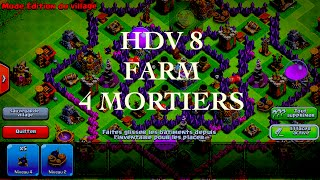 Clash Of Clan Village HDV 8 Farming Avec 4 Mortiers