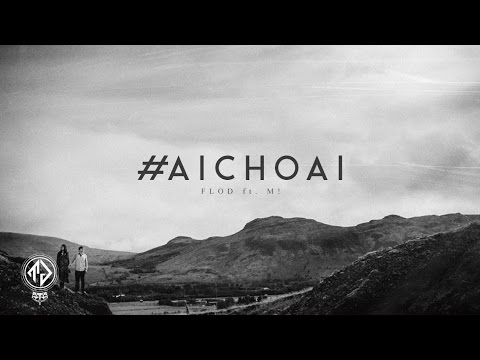 [HQ] #AiChoAi - FloD ft. M! (Prod. by Dizzla D) [Lyric Videoᴴᴰ]