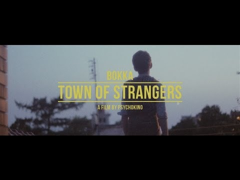BOKKA Town Of Strangers (Official Video)