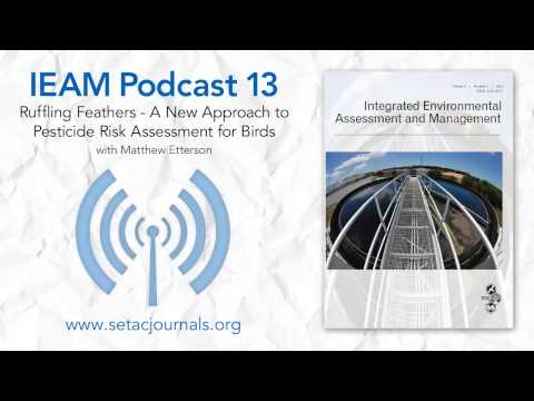 IEAM Podcast 13: Ruffling Feathers -Pesticide Risk Assessment for Birds, with Matthew Etterson