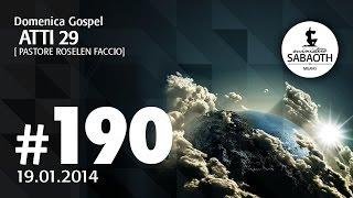 19 Gennaio 2014  - Alziamo il livello della nostra fede Atti 29 -  Pastore Roselen Faccio