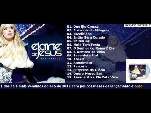 OUÇA O CD ELAINE DE JESUS ESCOLHIDOS COMPLETO 15 FAIXAS LAÇAMENTO 2012