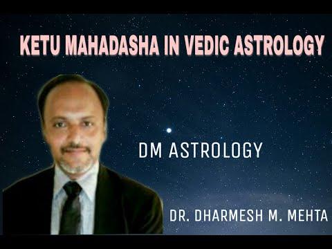 Ketu Mahadasha in Vedic Astrology by Dr.Dharmesh M.Mehta
