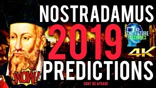 🔵THE REAL NOSTRADAMUS 2019 WORLD PREDICTIONS REVEALED!!! MUST SEE!!! DONT BE AFRAID!!! 🔵