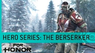 For Honor - The Berserker: Viking Gameplay Trailer