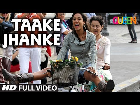 Queen: Taake Jhanke Full Video Song | Kangana Ranaut | Arijit Singh | Arijit Singh