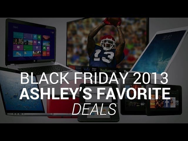 Black Friday 2013: Ashley's Favorite Deals