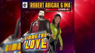 Robert Abigail  Ima Feat. Mr.z - Gimme The Love
