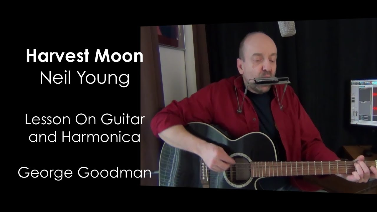 Neil Young Harvest Moon Guitar Lesson Harmonica Lesson - YouTube