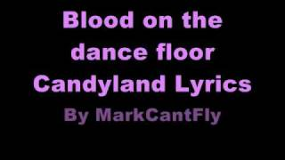 Blood On The Dance Floor Candyland Lyrics