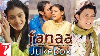 Fanaa - Audio Songs