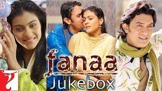 Fanaa - Audio Songs