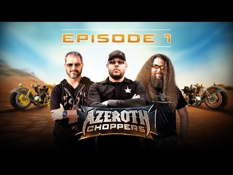 Azeroth Choppers -- Episode 1