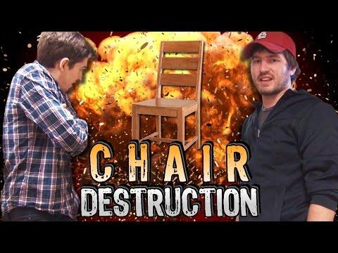 Chair Destruction