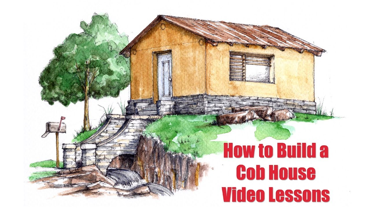 How to build a cob house step by step video lessons for Steps on building a house