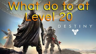What To Do At Level 20 Destiny Gameplay
