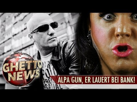 ALPA GUN, ER LAUERT BEI BANK! - GHETTO NEWS