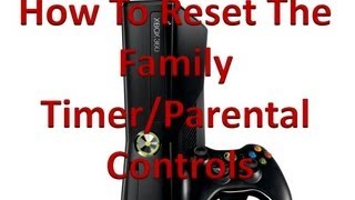 How To Reset The Family Timer/Parental Controls On The