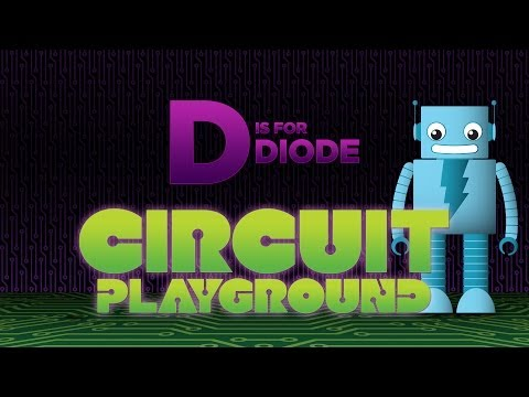 """D is for Diode"" - Circuit Playground Episode 4"