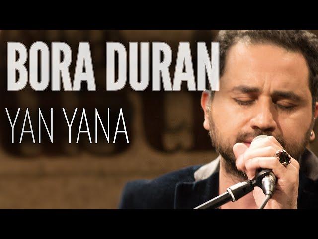 Bora Duran - Yan Yana (JoyTurk Akustik)