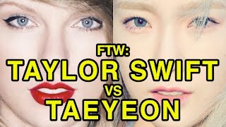 For The Win: Taylor Swift vs Taeyeon