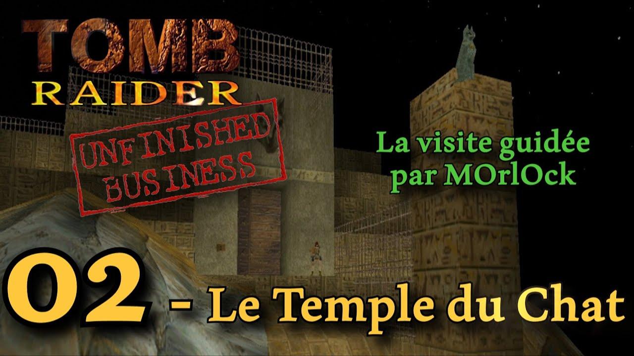 Tomb Raider Unfinished Business - 02 - Le Temple du Chat [Solution] [No meds] fr