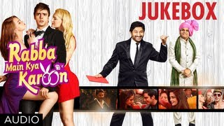 Rabba Main Kya Karoon Audio (Jukebox)