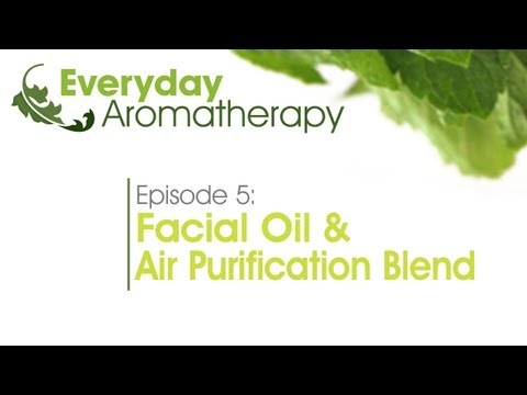 Aromatherapy Recipes: Facial Oil & Air Purification Blend - Everyday Aromatherapy (105)