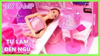Tự Làm Đèn Ngủ Bằng Vật Liệu Đơn Giản Cho Búp Bê Barbie DIY DOLL'S LAMP - ĐỒ CHƠI TRẺ EM ĐỒ CHƠI MỸ