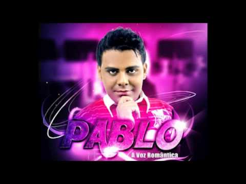Tudo ou nada Pablo a voz romântica 2013