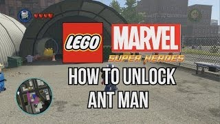 How To Unlock Ant Man LEGO Marvel Super Heroes