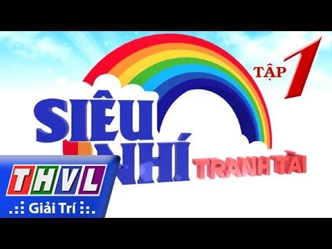 THVL | Siêu Nhí Tranh Tài - Tập 1
