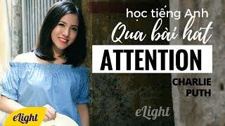 Học tiếng Anh qua bài hát ATTENTION - Charlie Puth