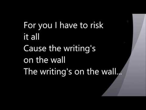 writing on the walls lyrics The writing on the wall drood: i am laz'rus, risen from the grave quite alive you find me - this tomb behind me is where i faced my closest shave.