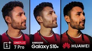 OnePlus 7 Pro vs Samsung S10 Plus vs Huawei P30 Pro Camera Test Comparison