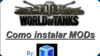 World Of Tanks Español: Como Instalar Mods (by CUBTC
