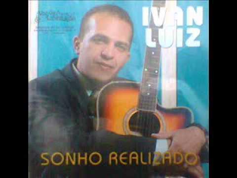 Ivan Luiz - SONHO REALIZADO