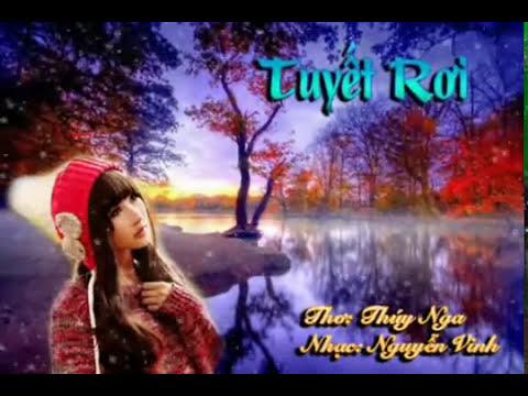 ▶ THUY NGA PARIS NINA _TUYẾT RƠI _Thơ:Thúy Nga, Nhạc Nguyễn Vinh, ca sĩ:Nhất Huy, Dĩ Vãng Buồn
