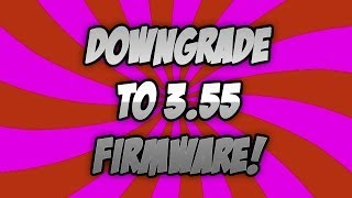 How To Downgrade PS3 4.21/4.30/4.46/4.50 To 3.55!